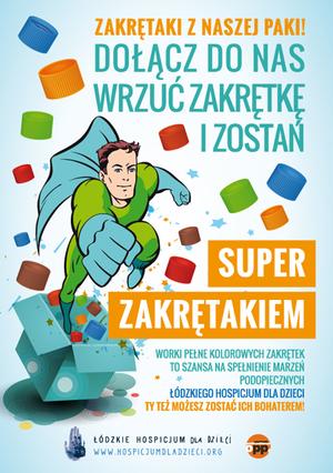 plakat akcji na którym jest superbohater i zakrętki plastikowe oraz hasło dołacz do nas, wrzuć zakrętki i zostań super zakrętakiem
