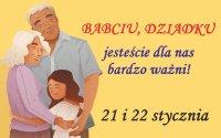 babcia i dziadek przytulający wnuczkę; napis Babciu, dziadku - jesteście dla nas bardzo ważni, 21 i 22 stycznia